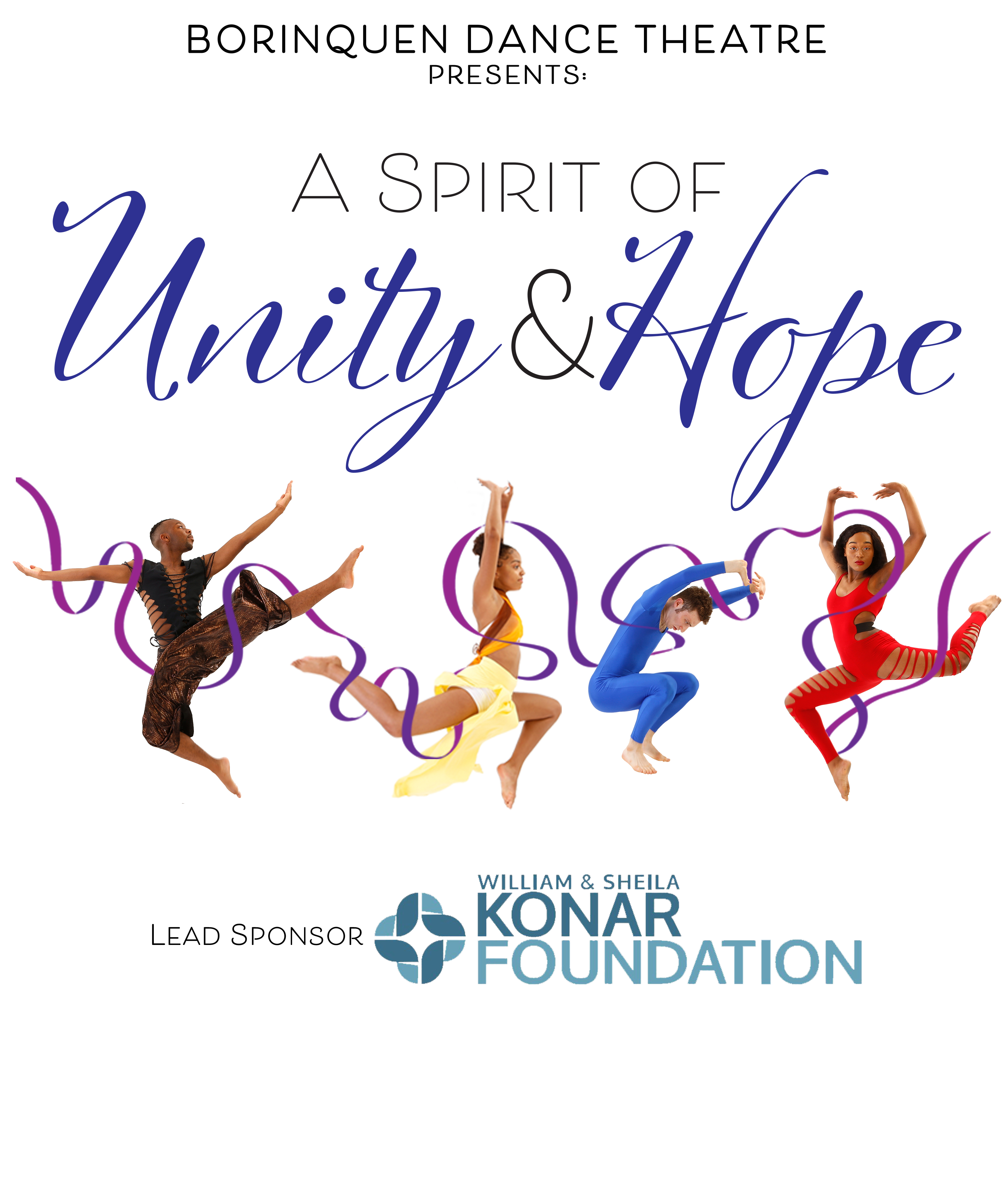 Borinquen Dance Theatre Presents:  A Spirit of Unity & Hope Lead Sponsor: The William and Sheila Konar Foundation